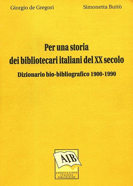 Per una storia dei bibliotecari italiani del XX secolo