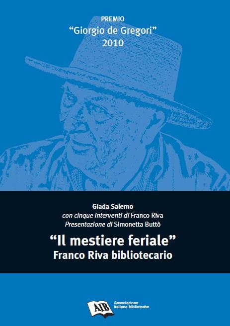 Il mestiere feriale. Franco Riva bibliotecario