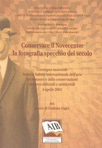 Conservare il Novecento: la fotografia specchio del secolo