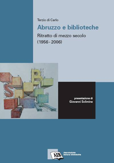 Abruzzo e biblioteche: ritratto di mezzo secolo (1956-2006)