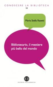 bibliotecario-il-mestiere-piu-bello-del-mondo-9788870757842