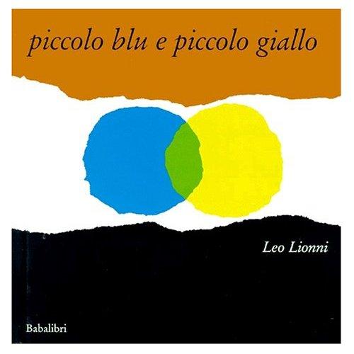 """Copertina del libro """"Piccolo blu e piccolo giallo"""" di Leo Lionni"""