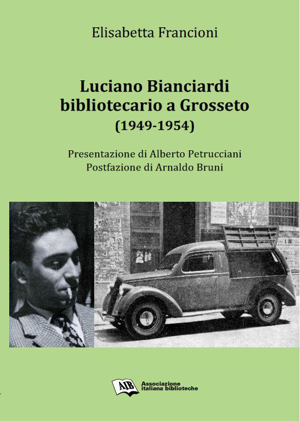 Luciano Bianciardi bibliotecario a Grosseto (1949-1954)