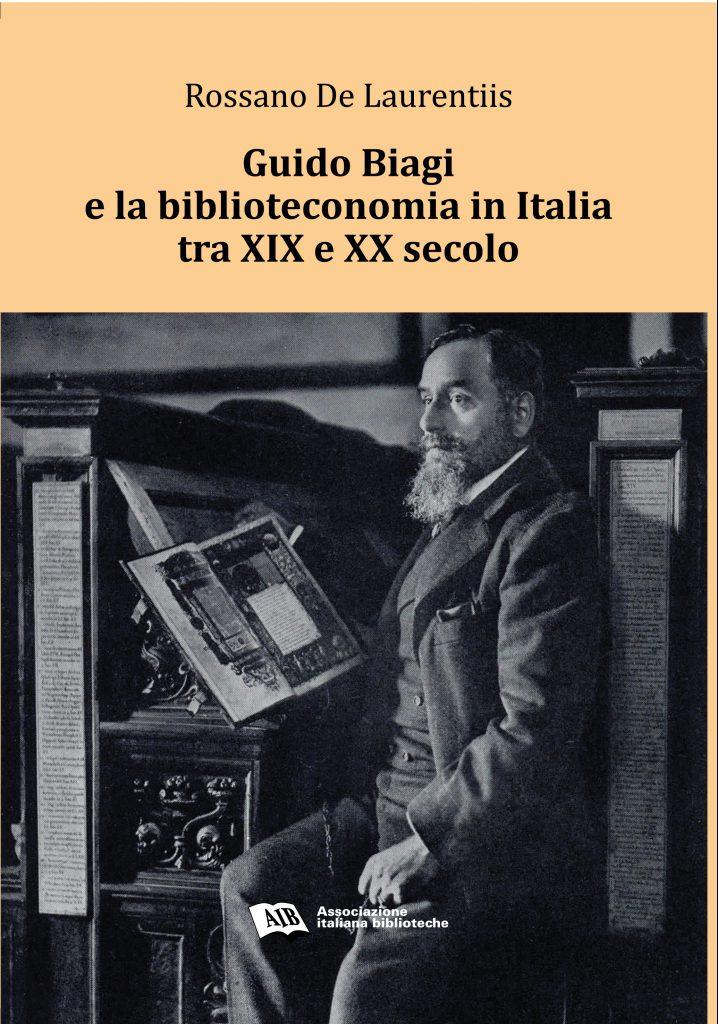 Guido Biagi e la biblioteconomia in Italia tra XIX e XX secolo