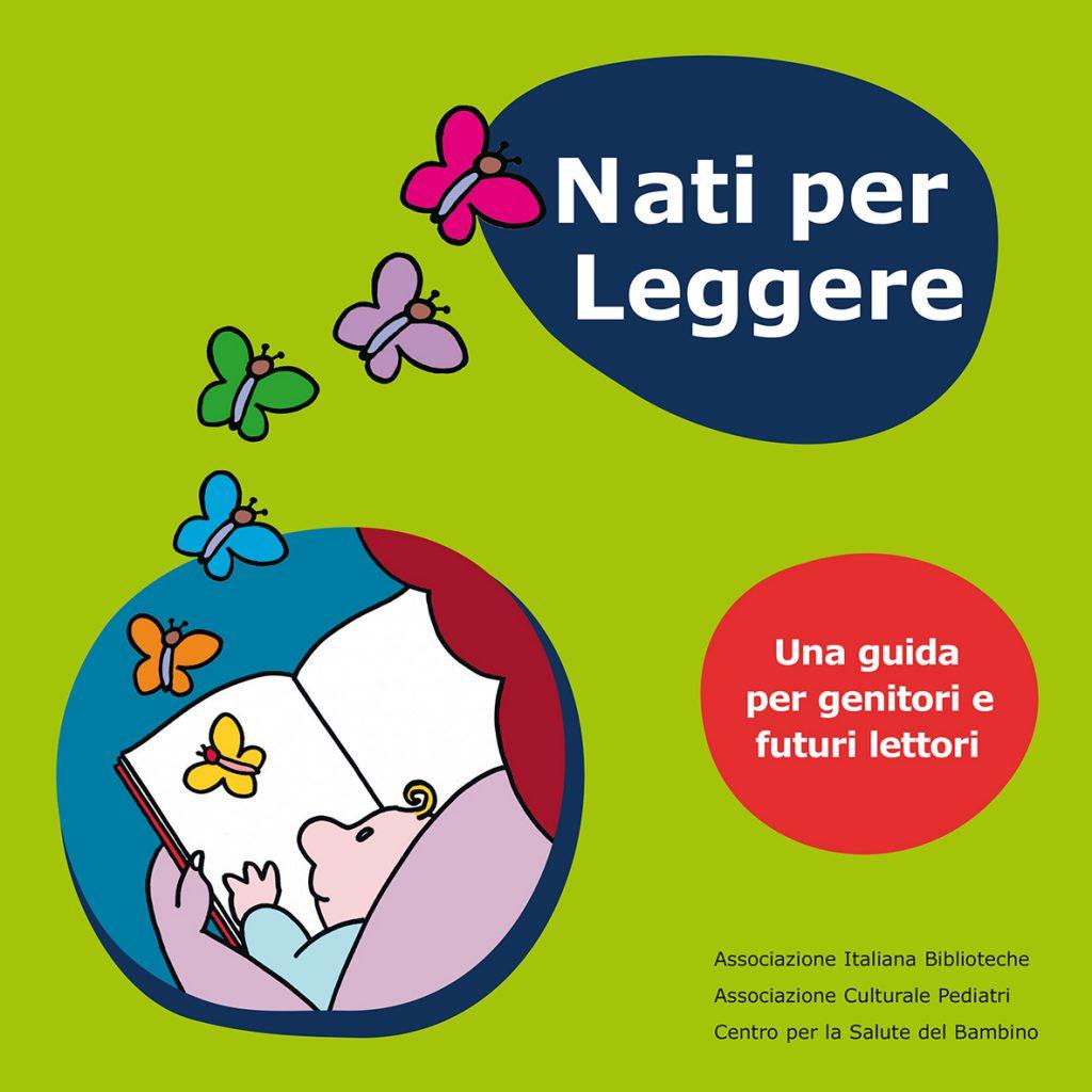 Nati per leggere: una guida per genitori e futuri lettori (2018)
