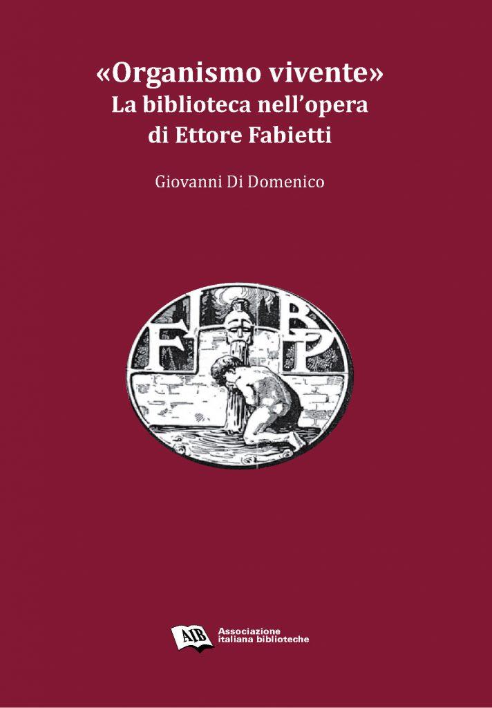 «Organismo vivente». La biblioteca nell'opera di Ettore Fabietti (ebook)