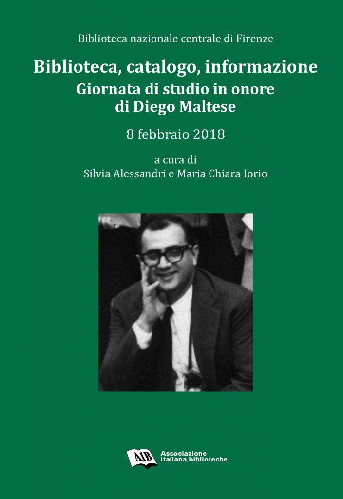 Biblioteca, catalogo, informazione. Giornata di studio in onore di Diego Maltese (ebook)