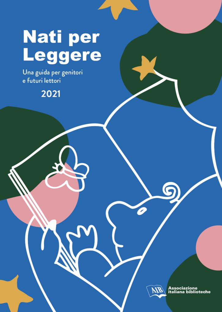 Nati per leggere: una guida per genitori e futuri lettori (2021)